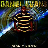 Didn't Know by Daniel Evans