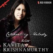 Celebrating Melody with Kavita Krishnamurthy by Kavita Krishnamurthy