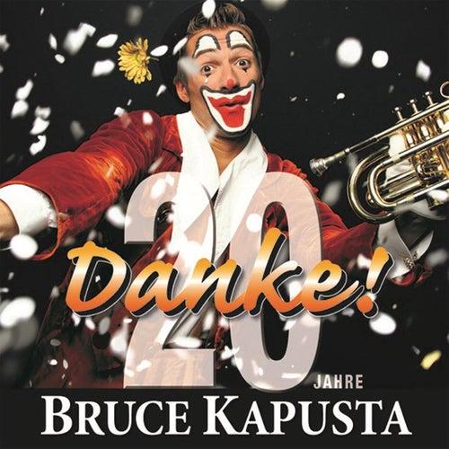 DANKE - 20 Jahre Bruce Kapusta by Bruce Kapusta