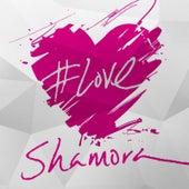 #Love by Shamora