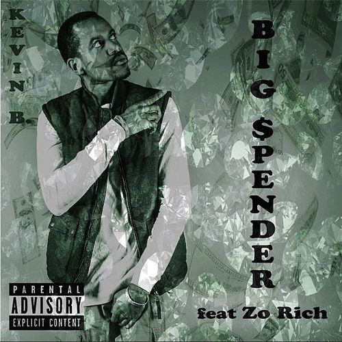 Big Spender (feat. Zo Rich) by Kevin B.