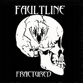 Fractured by Faultline