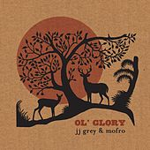Ol' Glory by JJ Grey & Mofro