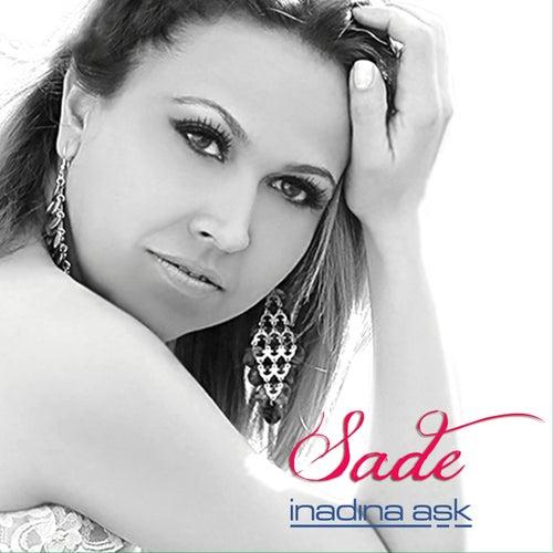 İnadına Aşk by Sade