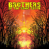 Brothers of the Sonic Cloth by Brothers of the Sonic Cloth