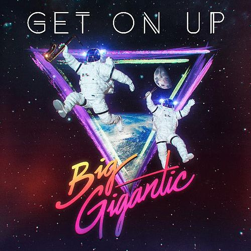 Get on Up by Big Gigantic