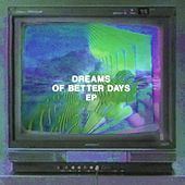 Dreams of Better Days EP by Computer Magic