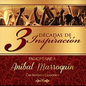 3 Décadas De Inspiración (Homenaje a Aníbal Marroquín) by Various Artists