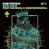 Bad Card by Dub Pistols