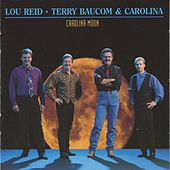 Carolina Moon by Lou Reid