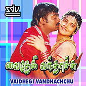 Vaidhegi Vandhachchu (Original Motion Picture Soundtrack) by Various Artists