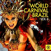 World Carnival Brazil, Vol. 6 by Various Artists