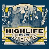 Highlife on the Move: Selected Nigerian & Ghanaian Recordings from London & Lagos 1954-66 by Various Artists
