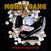Highlights by Money Gang