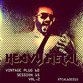 Vintage Plug 60: Session 15 - Heavy Metal, Vol. 2 by Various Artists