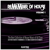 Remember of House, Vol. 1 (The Best Collection of House Music of All Time) by Various Artists