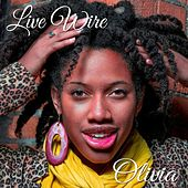 Live Wire by Olivia