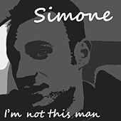 I'm Not This Man by Simone