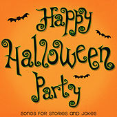 Happy Halloween Party - Songs for Stories and Jokes by Various Artists