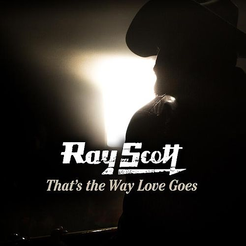 That's the Way Love Goes by Ray Scott