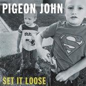 Set It Loose von Pigeon John