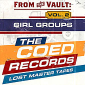 From the Vault: The Coed Records Lost Master Tapes, Vol. 2: Girl Groups by Various Artists