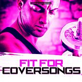 Fit for Coversongs by Various Artists