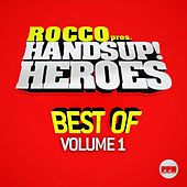 Rocco Pres. Hands Up Heroes Best of, Vol. 1 by Various Artists