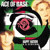 Happy Nation - U.S. Version (Remastered) by Ace Of Base