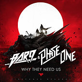 Why They Need Us by Bar 9