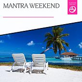 Mantra Weekend by Various Artists