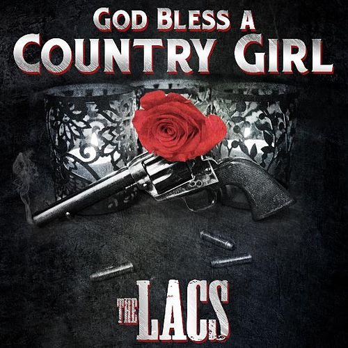 God Bless a Country Girl by The Lacs