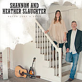 Never Just a Song by Shannon and Heather Slaughter