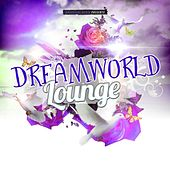 Dreamworld Lounge by Various Artists