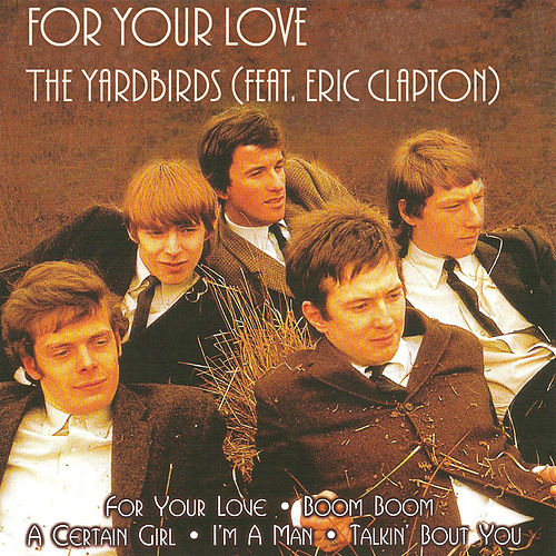 For Your Love (feat. Eric Clapton) - Live by The Yardbirds