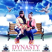 Praise Your Name by DYNASTY