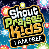 I Am Free by Shout Praises! Kids