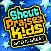 God Is Great by Shout Praises! Kids