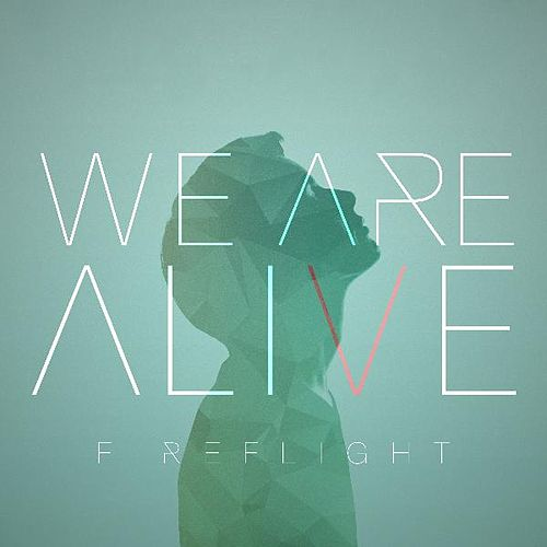 We Are Alive by Fireflight