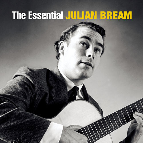 The Essential Julian Bream by Various Artists