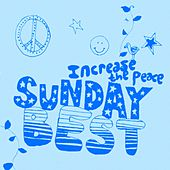 Sunday Best: Increase the Peace, Vol. 2 by Various Artists