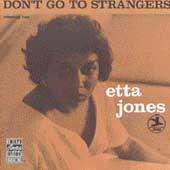 Don't Go To Strangers by Etta Jones