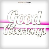 Good Coversongs by Various Artists