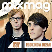 Mixmag Germany - Episode 007: Egokind & Ozean by Various Artists