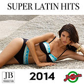 Super Latin Hits 2014 by Various Artists