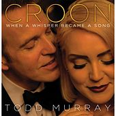 Croon by Todd Murray