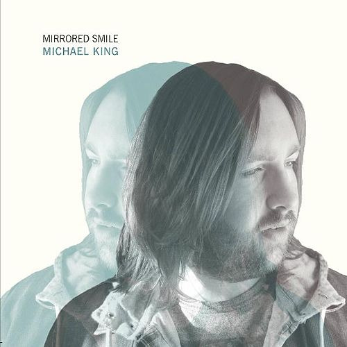 Mirrored Smile - EP by Michael King