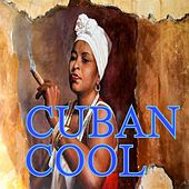 Cuban Cool by Various Artists