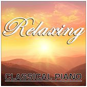 Relaxing Classical Piano by Various Artists