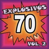 Explosivos 70, Vol. 2 by Various Artists